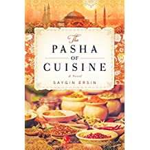 The Pasha of Cuisine: A Novel