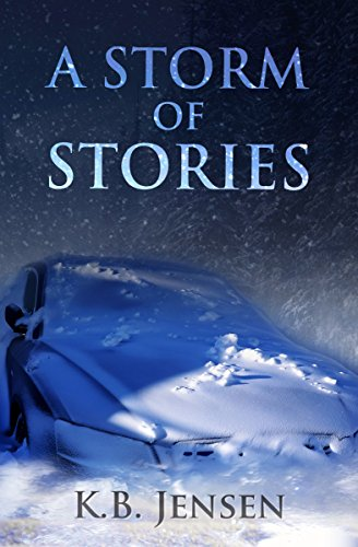 Sometimes telling a story is just another way to stay alive…A Storm of Stories by K.B. Jensen is a tale of love, craziness and impossibility.Free in today's Kindle Daily Deals!