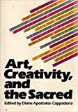 img - for Art, Creativity, and the Sacred: An Anthology in Religion and Art book / textbook / text book