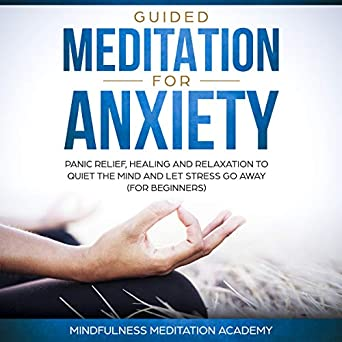 Amazon com: Guided Meditation for Anxiety, Panic Relief