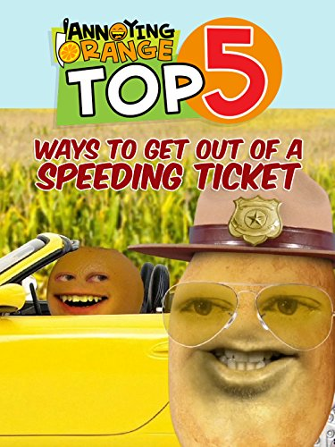 Clip  Annoying Orange   Top 5 Ways To Get Out Of A Speeding Ticket