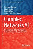Complex Networks VI : Proceedings of the 6th Workshop on Complex Networks CompleNet 2015, Mangioni, Giuseppe and Simini, Filippo, 3319161113