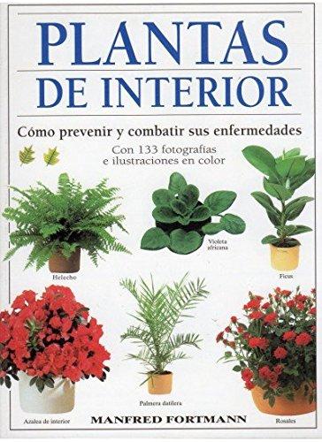 PLANTAS DE INTERIOR GUÍAS DEL NATURALISTA-PLANTAS DE INTERIOR: Amazon.es:  FORTMANN, MANFRED: Libros