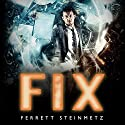 Fix: Mancer, Book 3 Audiobook by Ferrett Steinmetz Narrated by Peter Brooke