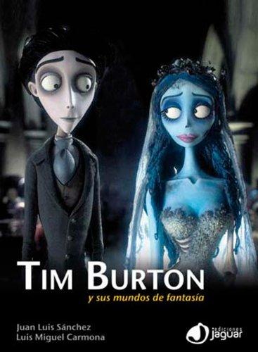 Descargar Libro Tim Burton Y Sus Mundos De Fantasía Juan Luis Sánchez González