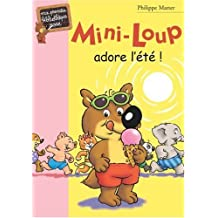 MINI-LOUP T.10 : ADORE L'ÉTÉ
