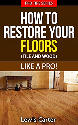 How To Restore Your Floors (Tile And Wood) Like A Pro! - Pro Tips ()