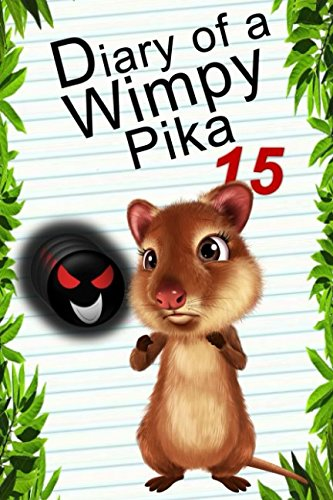 Diary Of A Wimpy Pika 15: Heart Of Darkness (Animal Diary)