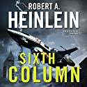 Sixth Column Audiobook by Robert A. Heinlein Narrated by Tom Weiner