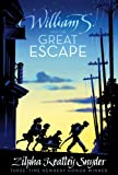 William S. and the Great Escape, Zilpha Keatley Snyder, 1416967648
