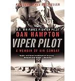 [(Viper Pilot: A Memoir of Air Combat )] [Author: Dan Hampton] [Jun-2013]