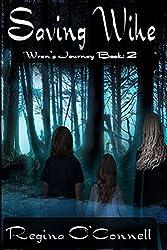 Saving Wihe (Wren's Journey Book 2)