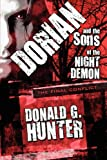 Dorian and the Sons of the Night Demon, Donald G. Hunter, 1451282362