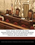 Final Audit Report on Debt Management, Office of Surface Mining Reclamation and Enforcement and Office of the Solicitor