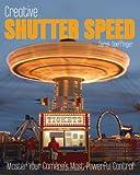 Creative Shutter Speed, Derek Doeffinger, 0470453621