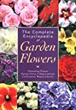 The Complete Encyclopedia of Garden Flowers, , 1592230563