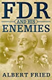 FDR and His Enemies, Albert Fried, 0312238274