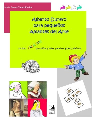 Alberto Durero para pequenos amantes del arte (Spanish Edition) [Maria Teresa Torres Fischer] (Tapa Blanda)