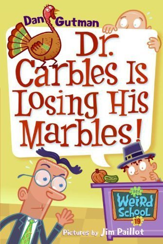 Dr. Carbles Is Losing His Marbles! (Turtleback School & Library Binding Edition) (My Weird School) by Dan Gutman - Losing His Marbles