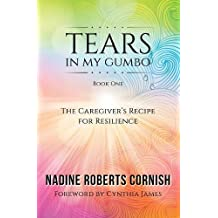 Tears in My Gumbo: The Caregiver's Recipe for Resilience