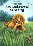How Leo Learned to Be King, Marcus Pfister, 1558589139