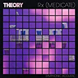 Rx (Medicate) [Symphonic Acoustic] [Explicit]