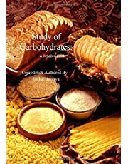 Study of Carbohydrates: A Detailed Guide