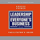 Leadership is Everyone's Business, Facilitator's Guide, Revised