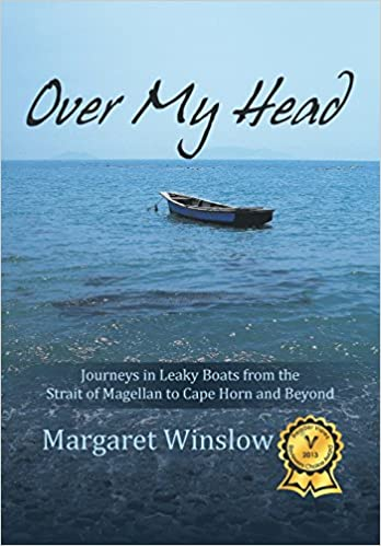 Over My Head: Journeys in Leaky Boats from the Strait of Magellan to Cape Horn and Beyond: Amazon.es: Margaret Winslow: Libros en idiomas extranjeros