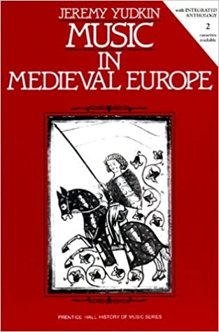 Music in Medieval Europe by Jeremy Yudkin (1989-03-13)