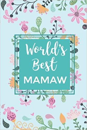 World\'s Best Mamaw: Lined Journal for Mamaw; My Mamaw Gift ...