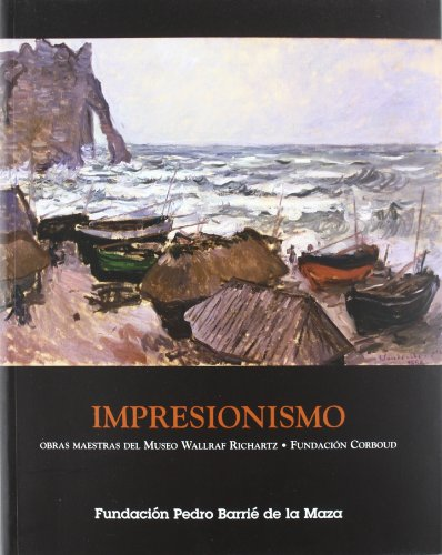 Descargar Libro Impresionismo: Obras Maestras Del Museo Wallraf Richartz- Fundación Corboud Barbara Schaefer