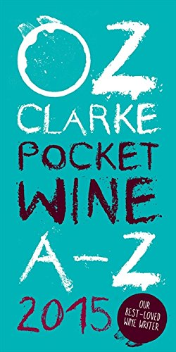 Oz Clarke's Pocket Wine A-Z 2015 (Oz Clarke's Pocket Wine Book) by Oz Clarke