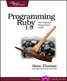 Programming Ruby 1.9: The Pragmatic Programmers' Guide (Facets of Ruby), Dave Thomas, Chad Fowler, Andy Hunt, 1934356085