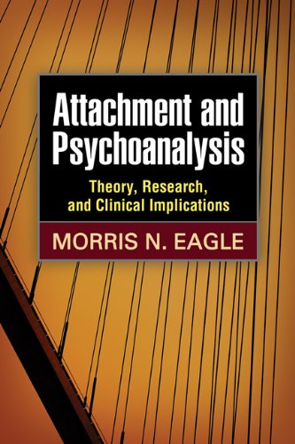 Attachment and Psychoanalysis: Theory, Research, and Clinical Implications (Psychoanalysis and Psychological Science)