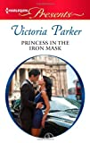 Princess in the Iron Mask, Victoria Parker, 0373131585