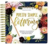 Books : Pretty Simple Lettering: Modern Calligraphy & Hand Lettering for Beginners: A Step by Step Guide to Beautiful Hand Lettering & Brush Pen Calligraphy Design