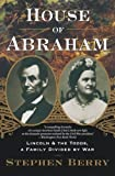 Front cover for the book House of Abraham: Lincoln and the Todds, A Family Divided by War by Stephen Berry