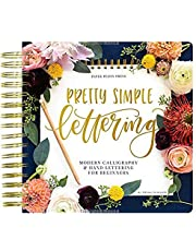 Pretty Simple Lettering: Modern Calligraphy & Hand Lettering for Beginners: A Step by Step Guide to Beautiful Hand Lettering & Brush Pen Calligraphy Design