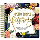 Pretty Simple Lettering: Modern Calligraphy & Hand Lettering for Beginners: A Step by Step Guide to Beautiful Hand Lettering