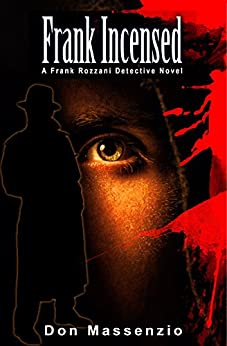 Frank Incensed: A Frank Rozzani Detective Novel (Frank Rozzani Detective Novels Book 3) by [Massenzio, Don]