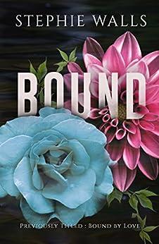 Bound (Bound Duet Book 1) by [Walls, Stephie]