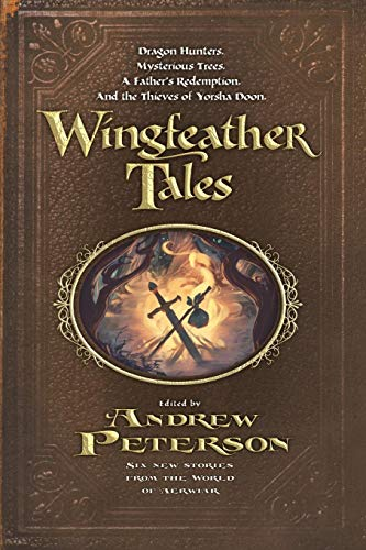 Wingfeather Tales (The Wingfeather Saga) (Numb At The Edge Of The End)