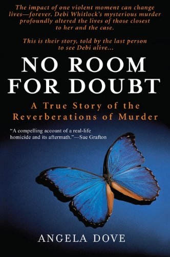 No Room for Doubt: A True Story of the Reverberations of Murder by Angela Dove (2009-03-03) PDF