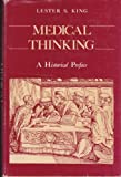 Medical Thinking, Lester S. King, 0691082979