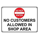 Weatherproof Plastic No Customers Allowed in Shop Area Sign with English Text and Symbol