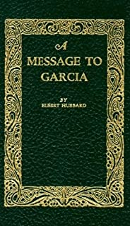a message to garcia elbert hubbard com books a message to garcia little books of wisdom