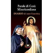 Parole di Gesù Misericordioso: Diario di suor Faustina (Italian Edition)