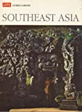 Southeast Asia, Time-Life Books Editors, 0809451603