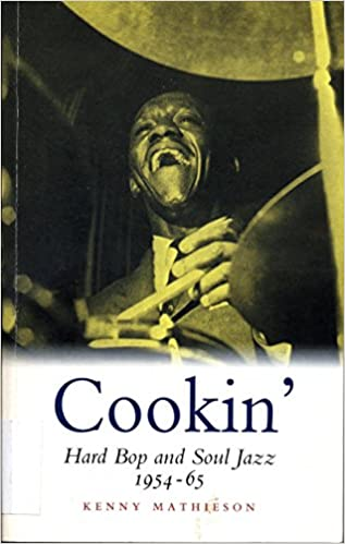 Cookin Hard Bop and Soul Jazz 1954-65